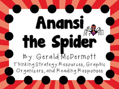 Anansi The Spider By Gerald Mcdermott  A Complete Literature Study!