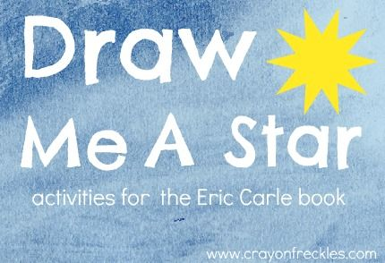 Draw Me A Star Activities {eric Carle}