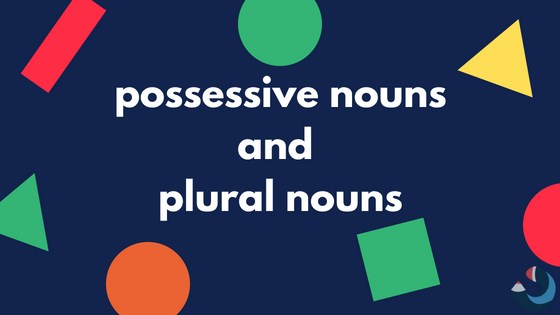 Possessive Noun Rules And Examples For Middle School Students