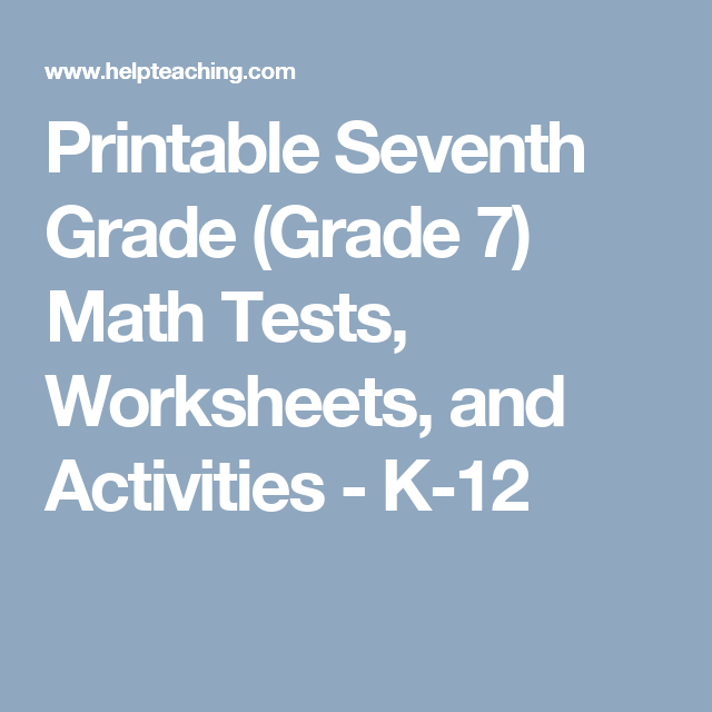 Printable Seventh Grade (grade 7) Math Tests, Worksheets, And