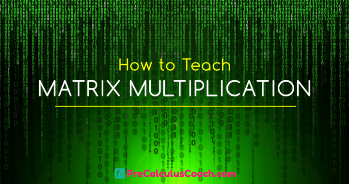 How To Teach Matrix Multiplication ⋆ Precalculuscoach Com