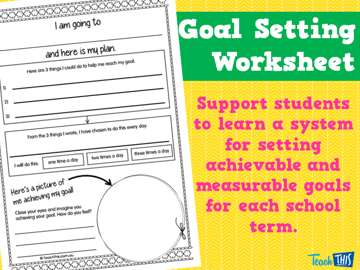 Goal Setting Worksheet    Teacher Resources And Classroom Games