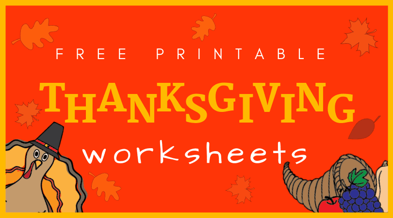 Thanksgiving Worksheets Pdf Printables For Your November Lesson Plans